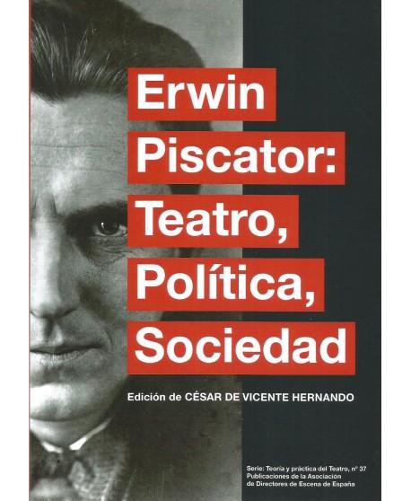 Erwin Piscator. Teatro, política, sociedad