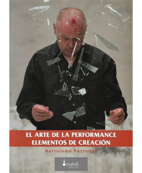 El arte de la performance. Elementos de Creación