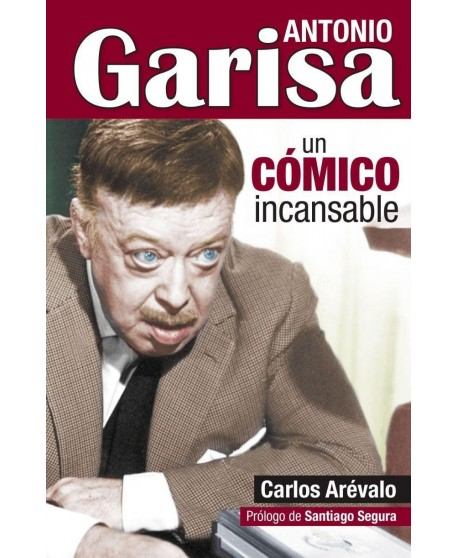 Antonio Garisa un cómico incansable