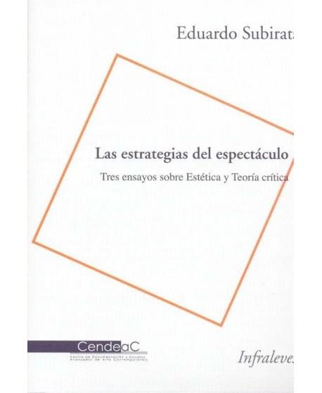 Las estrategias del espectáculo. Tres ensayos sobre Estética y Teoría crítica