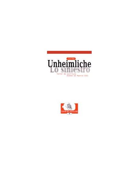Unheimliche (Lo siniestro) Taller de escritura Ateneo de Madrid 2001