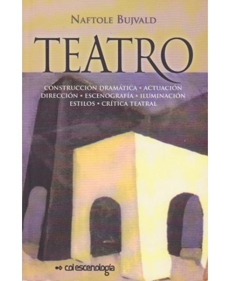 Teatro (Construcción dramática, actuación, dirección,escenografía, iluminación, estilos, crítica tea