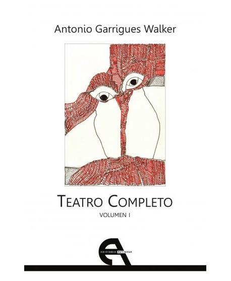 Teatro Completo volumen I de Antonio Garrigues Walker
