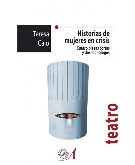 Historias de mujeres en crisis. Cuatro piezas cortas y dos monólogos