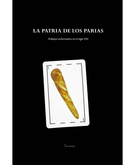 La patria de los parias. Trabajos esclavizantes en el siglo XXI