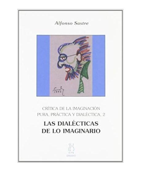 Crítica de la imaginación pura, práctica y dialéctica 2. Las dialécticas de lo imaginario