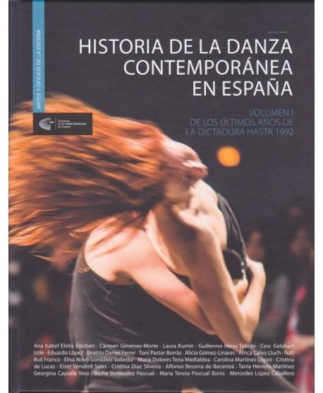 Historia de la danza contemporánea en España. Volumen I