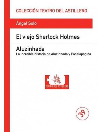 El viejo Sherlock Holmes /...