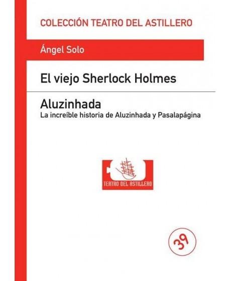 El viejo Sherlock Holmes / Aluzinhada. La increíble historia de Aluzinhada y Pasalapágina