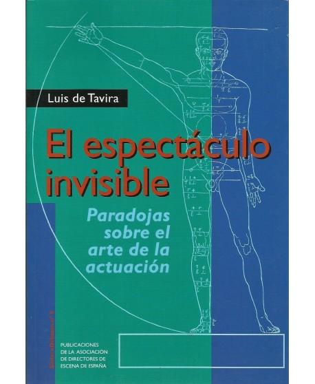 El espectáculo invisible. Paradojas sobre el arte de la actuación