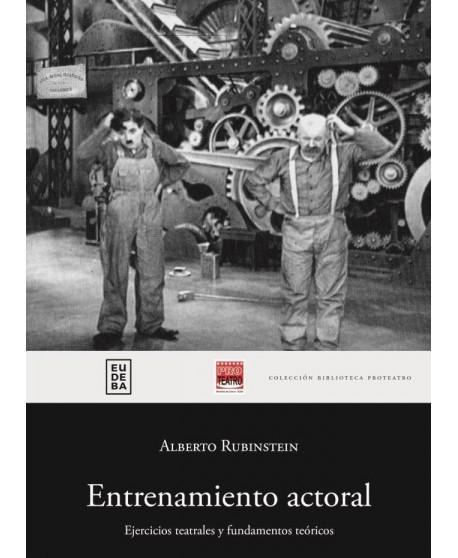 Entrenamiento actoral. Ejercicios teatrales y fundamentos teóricos