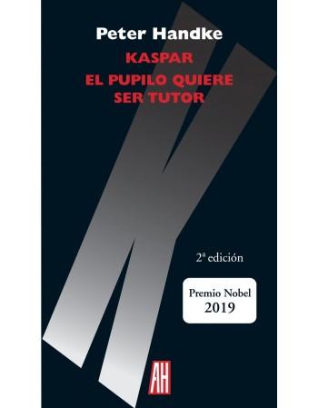 Kaspar/ El Pupilo quiere...