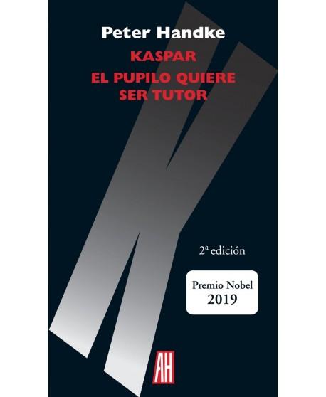 Kaspar/ El Pupilo quiere ser tutor