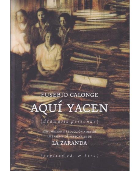 Aquí yacen (Dramatis personae) Exhumación y reducción a restos literarios de personajes de La Zaranda