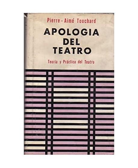 Apología del Teatro. Teoría y práctica del teatro