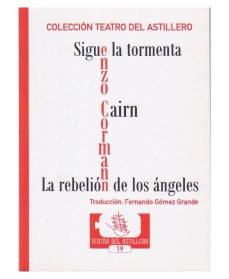 Sigue la tormenta / Cairn / La rebelión de los ángeles