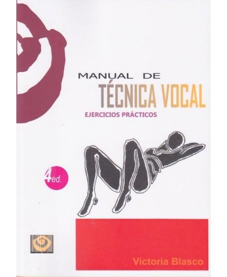Manual de técnica vocal. Ejercicios prácticos. 4ª edición