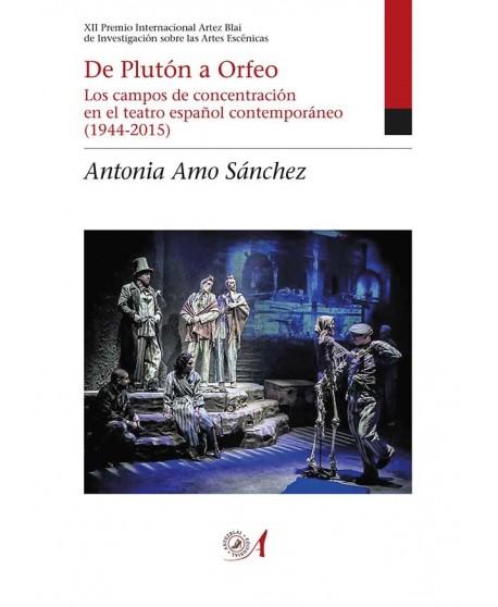 De Plutón a Orfeo. Los campos de concentración en el teatro español contemporáneo (1944- 2015)