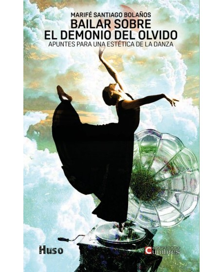 Bailar sobre el demonio del olvido. Apuntes para una estética de la danza
