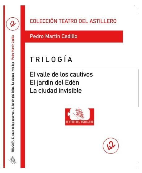 Trilogía. El valle de los cautivos/ El jardín del Edén/ La ciudad invisible