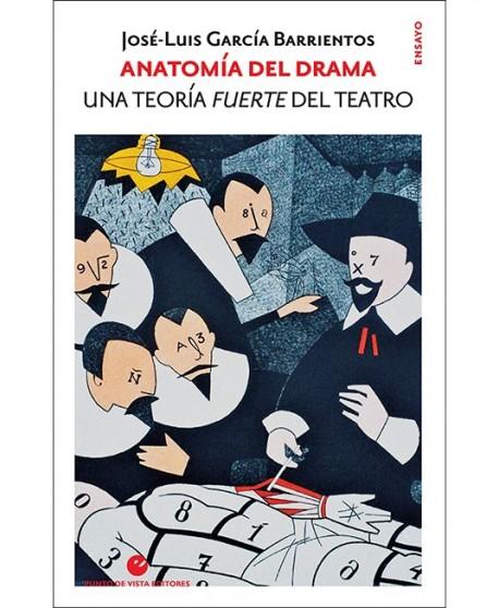 Anatomía del drama. Una teoría fuerte del teatro