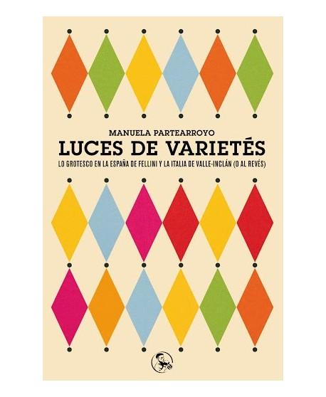 Luces de varietés (Lo grotesco en la España de Fellini y la italia de Valle- Inclán -o al revés- )