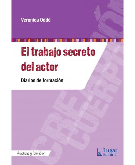 El trabajo secreto del actor. Diarios de formación