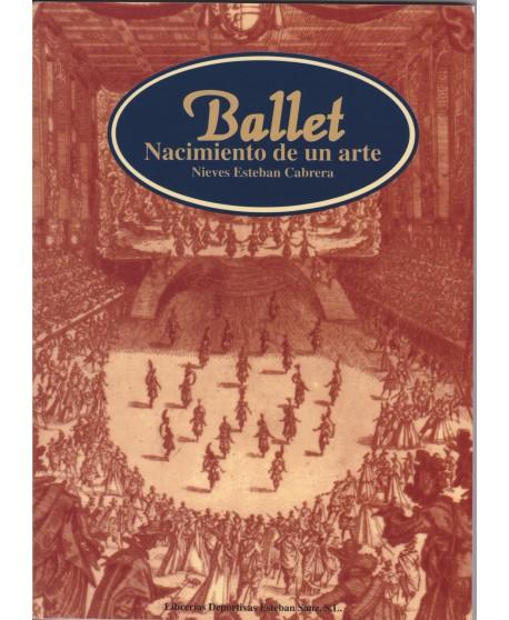 Ballet. Nacimiento de un arte