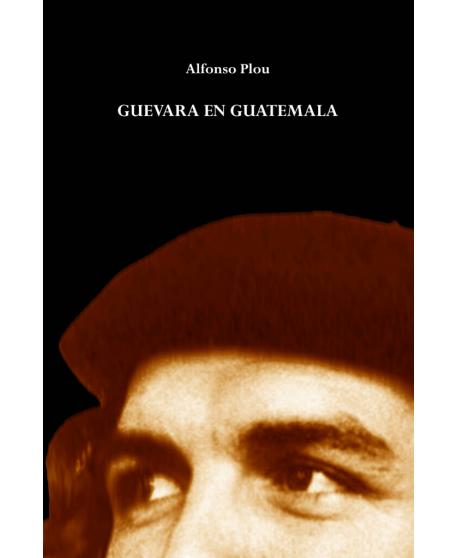 Guevara en Guatemala