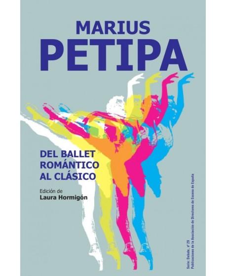 MARIUS PETIPA. DEL BALLET ROMÁNTICO AL CLÁSICO