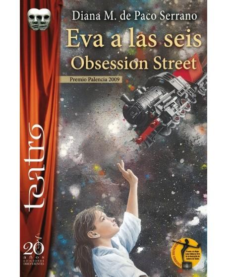 Eva a las seis. Obsession Street