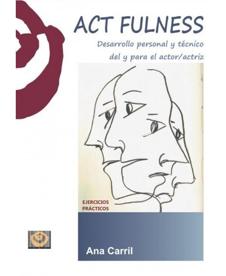 Act fulness. Desarrollo personal y técnico del y para el actor/actriz