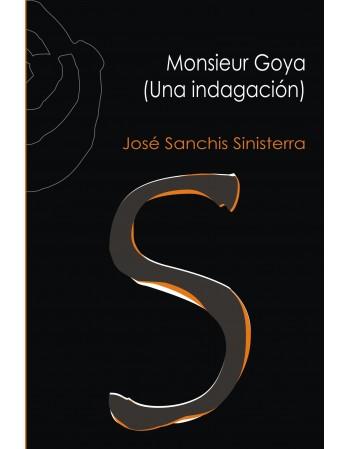 Monsieur Goya (Una indagación)