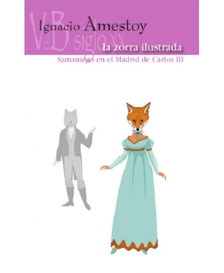 La zorra ilustrada. Samaniego en el Madrid de Carlos III