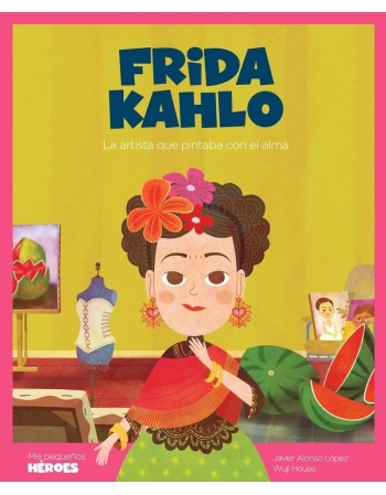 Frida Kahlo. La artista que...