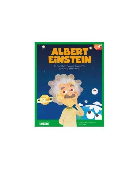 Albert Einstein. El científico que explicó cómo funciona el universo