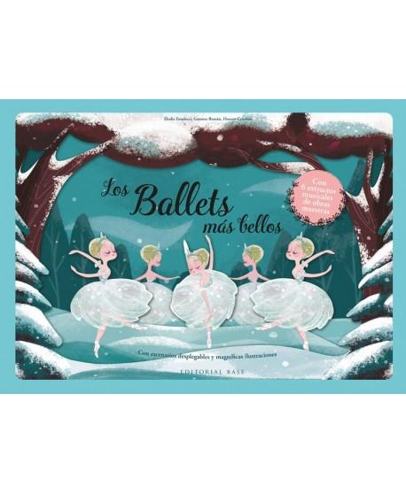 Los ballets más bellos. Con escenarios desplegables y magníficas ilustraciones
