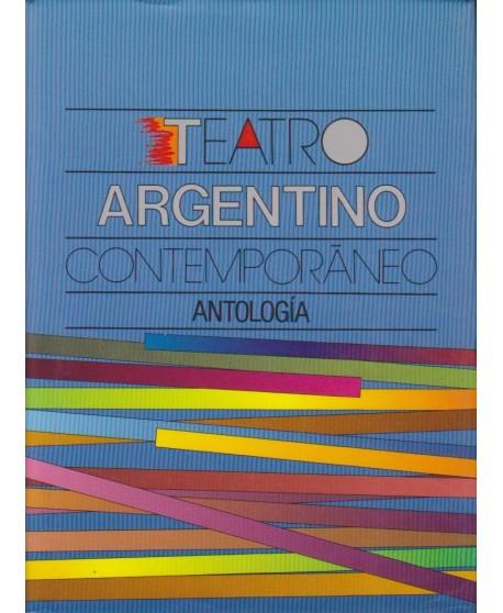 Teatro argentino contemporáneo. Antología: El pan de la locura/ El campo/ El herrero y el diablo/ Heroica de Buenos Aires