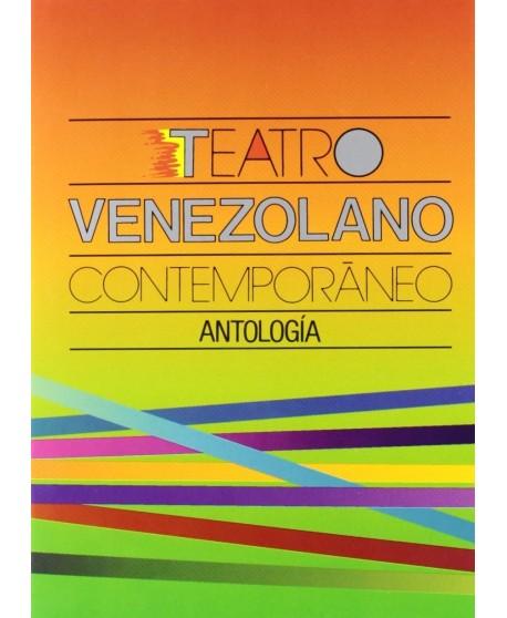 Teatro venezolano contemporáneo. Antología/ Lo que dejó la tempestad/ Los ángeles terribles/ Clipper/ El día que me quiera…