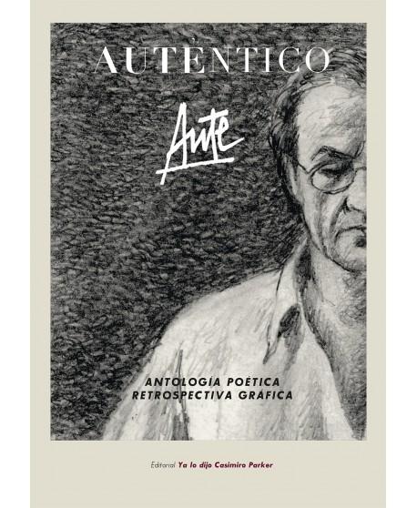 Auténtico. Antología poética y retrospectiva gráfica