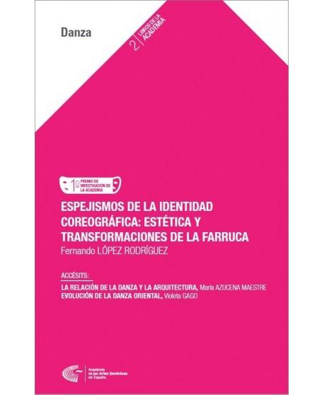 Espejismos de la identidad coreográfica: estética y transformaciones de la Farruca