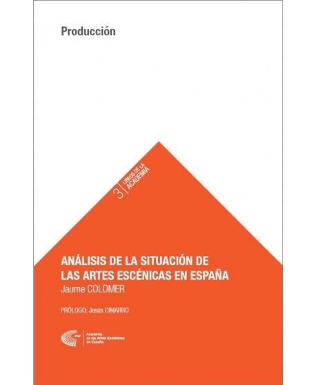 Análisis de la situación de las Artes Escénicas en España