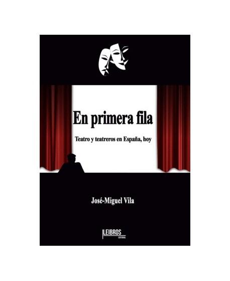 En primera fila. Teatro y teatreros en España, hoy