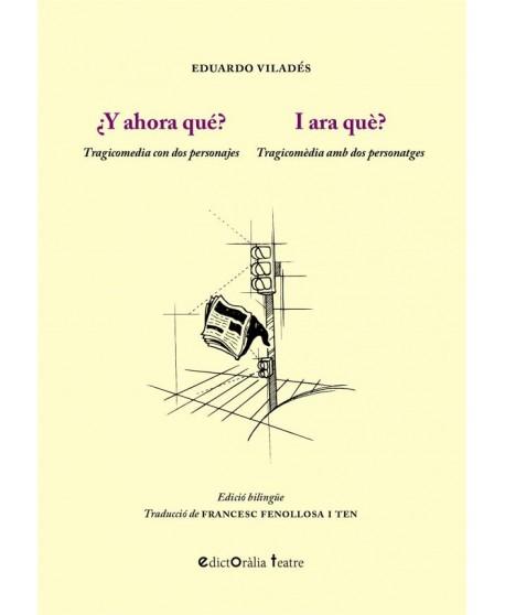 ¿Y ahora qué? Tragicomedia con dos personajes (Ed. bilingüe catalán)