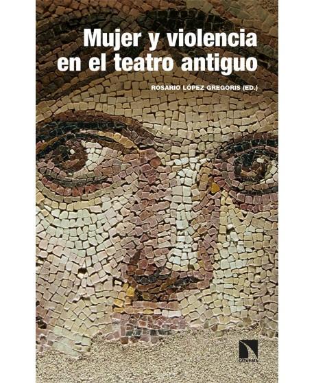 Mujer y violencia en el teatro antiguo