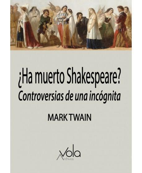 ¿Ha muerto Shakespeare? Controversias de una incógnita