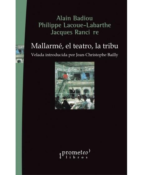 Mallarmé, el teatro, la tribu. Velada introducida por Jean-Christophe Bailly