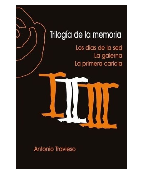 Trilogía de la memoria: Los días de la sed / La galerna / La primera caricia
