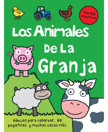 Los animales de la granja. Dibujos para colorear, 60 pegatinas y mucho más