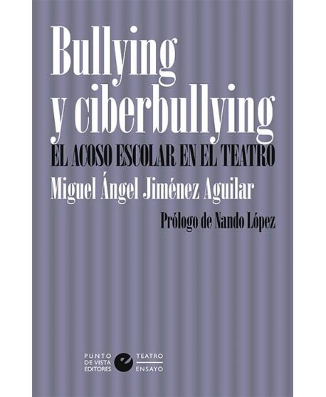 Bullying y ciberbulling. El acoso escolar en el teatro